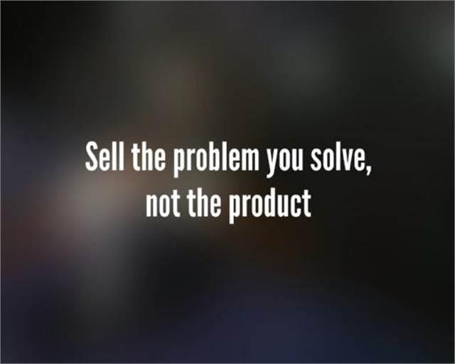 מכור את הבעיה, לא את המוצר